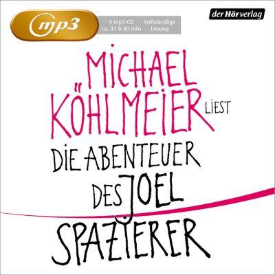 Die Abenteuer des Joel Spazierer, Hörbuch, Michael Köhlmeier