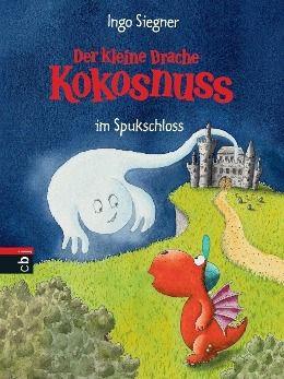 Die Abenteuer des kleinen Drachen Kokosnuss Band 10: Der kleine Drache Kokosnuss im Spukschloss, Ingo Siegner