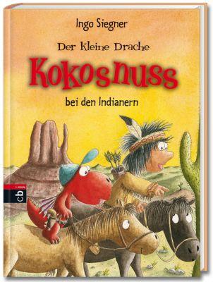 Die Abenteuer des kleinen Drachen Kokosnuss Band 16: Der kleine Drache Kokosnuss bei den Indianern, Ingo Siegner
