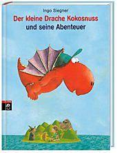 Die Abenteuer des kleinen Drachen Kokosnuss Band 6: Der kleine Drache Kokosnuss und seine Abenteuer, Ingo Siegner