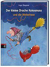 Die Abenteuer des kleinen Drachen Kokosnuss Band 8: Der kleine Drache Kokosnuss und die Wetterhexe, Ingo Siegner