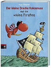 Die Abenteuer des kleinen Drachen Kokosnuss Band 9: Der kleine Drache Kokosnuss und die wilden Piraten, Ingo Siegner