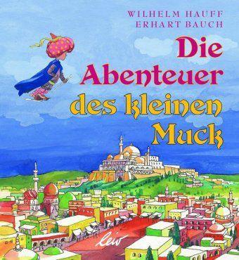Die Abenteuer des kleinen Muck, Wilhelm Hauff