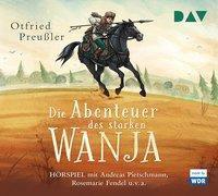 Die Abenteuer des starken Wanja, 3 Audio-CDs, Otfried Preußler