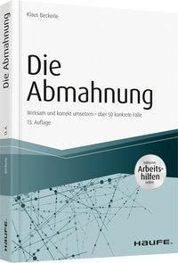 Die Abmahnung - inkl. Arbeitshilfen online, Klaus Beckerle