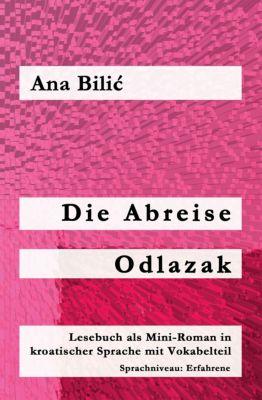 Die Abreise / Odlazak, Ana Bilic