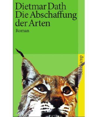 Die Abschaffung der Arten - Dietmar Dath |