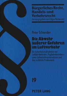 Die Abwehr äußerer Gefahren im Luftverkehr, Peter Schneider