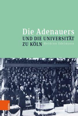Die Adenauers und die Universität zu Köln - Heidrun Edelmann pdf epub