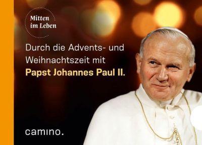 Die Advents- und Weihnachtszeit mit Papst Johannes Paul II. - Johannes Paul II. |