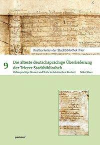 Die älteste deutsprachige Überlieferung der Trierer Stadtbibliothek, Falko Klaes