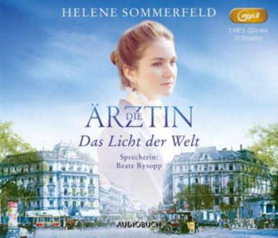 Die Ärztin: Das Licht der Welt, MP3-CD - Helene Sommerfeld |
