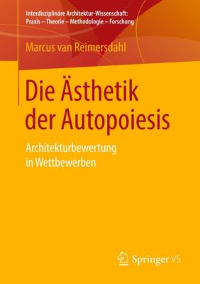 Die Ästhetik der Autopoiesis - Marcus van Reimersdahl  
