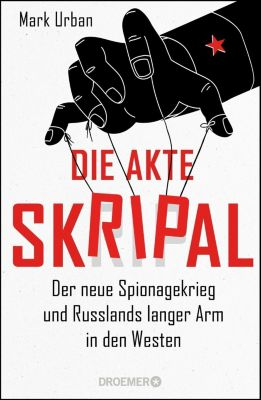 Die Akte Skripal - Mark Urban pdf epub
