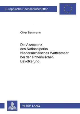 Die Akzeptanz des Nationalparks Niedersächsisches Wattenmeer bei der einheimischen Bevölkerung, Oliver Beckmann