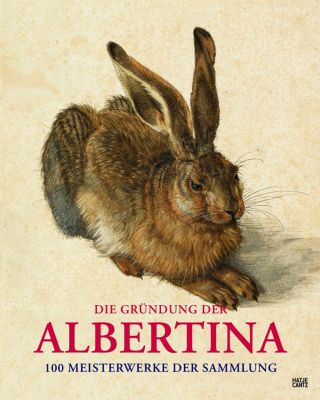 Die Albertina. Geburt einer Weltsammlung