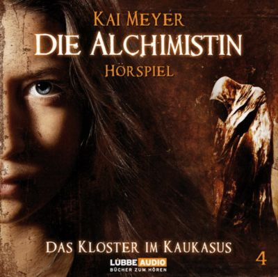 Die Alchimistin, Audio-CDs: Tl.4 Das Kloster im Kaukasus, Audio-CD, Kai Meyer