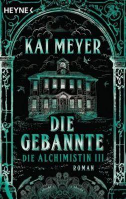 Die Alchimistin Band 3: Die Gebannte - Kai Meyer |