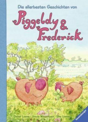Die allerbesten Geschichten von Piggeldy und Frederick, Dieter Loewe, Ursula Winzentsen, Elke Loewe