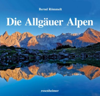 Die Allgäuer Alpen - Bernd Römmelt |