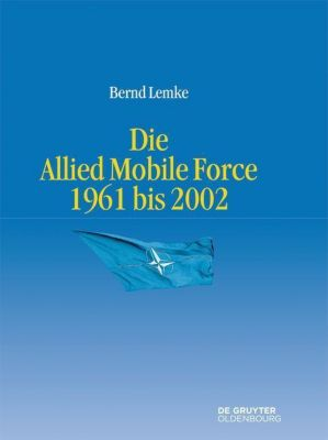 Die Allied Mobile Force 1961 bis 2002, Bernd Lemke