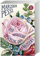 Die alltägliche Physik des Unglücks, Marisha Pessl