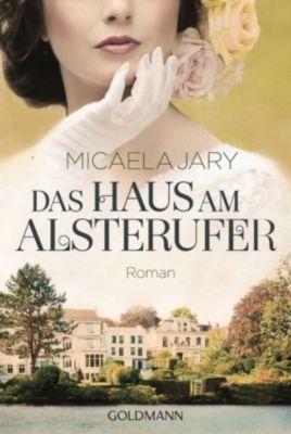 Die Alsterufer-Reihe: Das Haus am Alsterufer, Micaela Jary