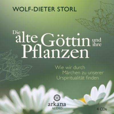 Die alte Göttin und ihre Pflanzen, 4 Audio-CDs, Wolf-Dieter Storl