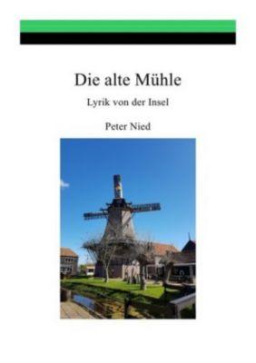 Die alte Mühle - Peter Nied |