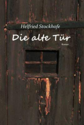 Die alte Tür, Helfried Stockhofe