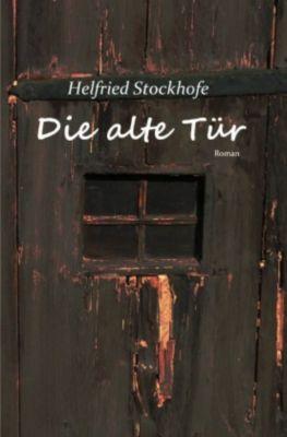 Die alte Tür - Helfried Stockhofe |