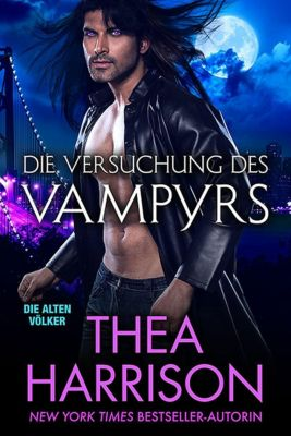 Die Alten Völker/Elder Races: Die Versuchung des Vampyrs (Die Alten Völker/Elder Races, #7), Thea Harrison