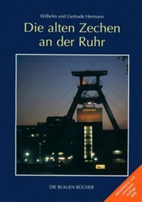 Die alten Zechen an der Ruhr, Wilhelm Hermann, Gertrude Hermann