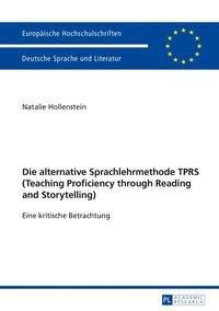 Die alternative Sprachlehrmethode TPRS (Teaching Proficiency through Reading and Storytelling), Natalie Hollenstein