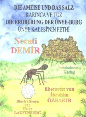 Die Ameise und das Salz & Die Eroberung der Ünye-Burg, Necati Demir