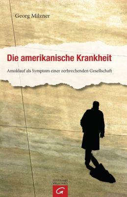 Die amerikanische Krankheit, Georg Milzner