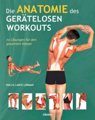 Die Anatomie des gerätelosen Workouts, Holles Lance Liebmann