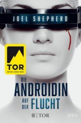 Die Androidin - Auf der Flucht - Joel Shepherd |
