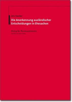 Die Anerkennung ausländischer Entscheidungen in Ehesachen, Jens Haecker