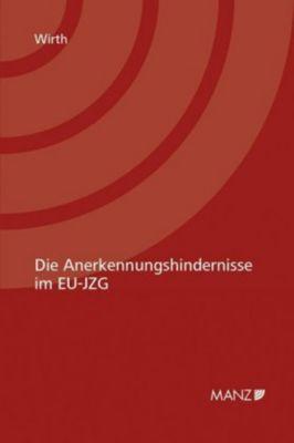 Die Anerkennungshindernisse im EU-JZG, Birgit Julia Wirth