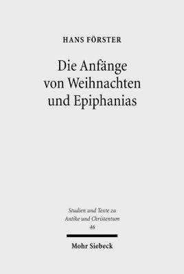 Die Anfänge von Weihnachten und Epiphanias, Hans Förster