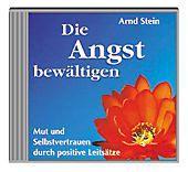 Die Angst bewältigen, 1 CD-Audio, Arnd Stein