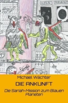 Die ANKUNFT, Michael Wächter