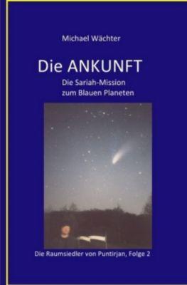 DIE ANKUNFT - Michael Wächter |