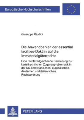 Die Anwendbarkeit der essential-facilities-Doktrin auf die Immaterialgüterrechte, Giuseppe Giudici