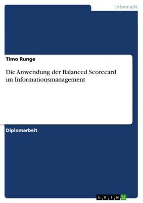 Die Anwendung der Balanced Scorecard im Informationsmanagement, Timo Runge