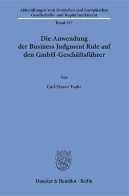 Die Anwendung der Business Judgment Rule auf den GmbH-Geschäftsführer., Carl-Tessen Taube