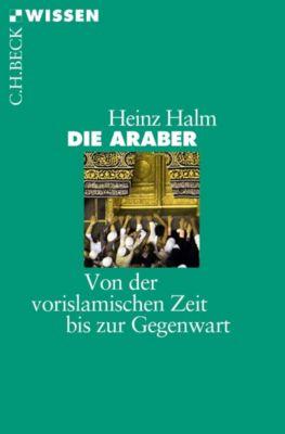Die Araber - Heinz Halm |