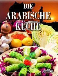 Die Arabische Küche - Jakob Schlafke |
