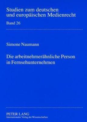 Die arbeitnehmerähnliche Person in Fernsehunternehmen, Simone Naumann